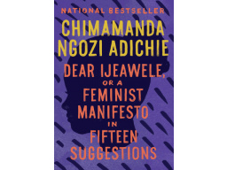 Imagen Dear Ijeawele, or A Feminist Manifesto in Fifteen Suggestions