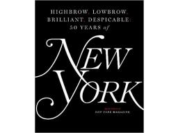 Imagen Highbrow, Lowbrow, Brilliant, Despicable: Fifty Years of New York Magazine