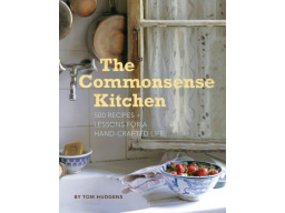 Imagen The Commonsense Kitchen: 500 Recipes Plus Lessons for a Hand-Crafted Life