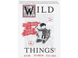 Imagen Wild things ! Acts of Mischief in Children´s Literature