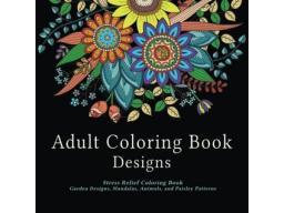 Imagen Adult coloring book designs: Stress relief coloring book: garden designs, mandalasm animals, and paisley patterns