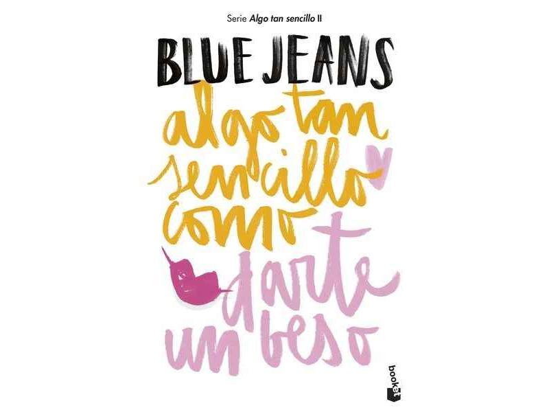 Algo tan sencillo como darte un beso. Blue Jeans