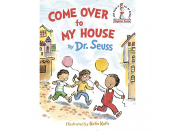 Imagen Come Over to My House. Dr. Seuss