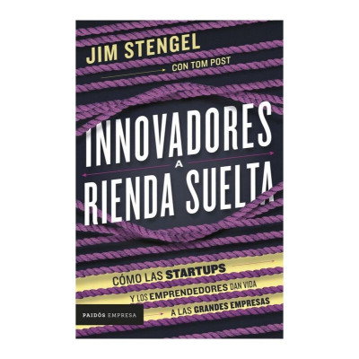 ImagenInnovadores a rienda suelta. Jim Stengel - Tom Post