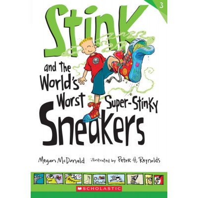 ImagenStink and the World´s Worst Super -Stikky Sneakers. Megan MacDonald Ilustrated by Peter H. Reynolds