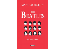Imagen The Beatles. La Historia 1950-2016/ Manolo Bellon Benkendoerfer